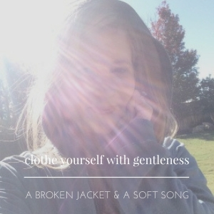 clothe-yourself-with-gentleness-pt-1